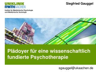 Plädoyer  für  eine  wissenschaftlich fundierte Psychotherapie