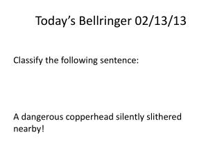 Today's  Bellringer  02/13/13