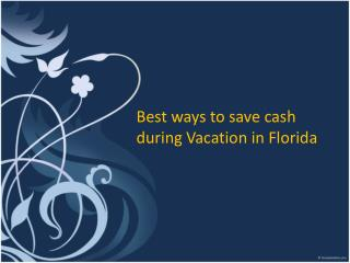 Best Ways to save cash during Vacation in Florida