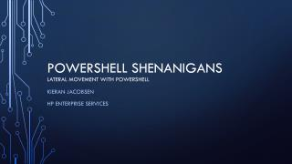 PowerShell Shenanigans Lateral Movement with PowerShell