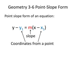 Geometry 3-6 Point-Slope Form