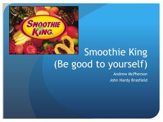Smoothie King (Be good to yourself)