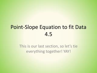 Point-Slope Equation to fit Data 4.5