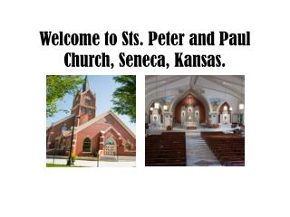 Welcome to  Sts . Peter and Paul Church, Seneca, Kansas.
