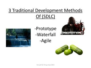 3 Traditional  D evelopment  M ethods  O f (SDLC) -Prototype  -Waterfall -Agile