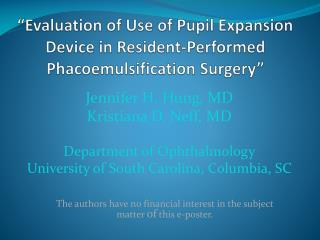 """Evaluation of Use of Pupil Expansion Device in Resident-Performed  Phacoemulsification  Surgery"""