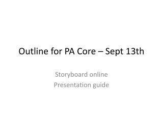 Outline for PA Core – Sept 13th