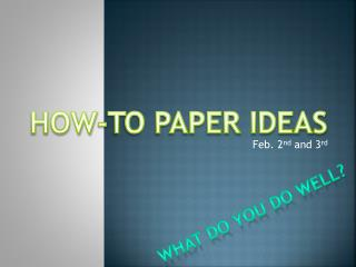 How-to Paper Ideas