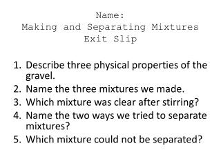 Name:  Making and Separating Mixtures Exit Slip