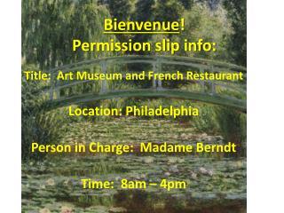 Bienvenue ! Permission slip info: