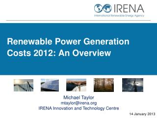 Renewable Power Generation Costs 2012: An Overview