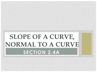Slope of a Curve, Normal to a curve
