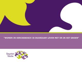 """""""Wonen in Kerckebosch is duurzaam leven met en in het groen"""""""