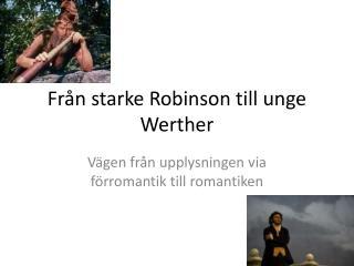 Från starke Robinson till unge Werther