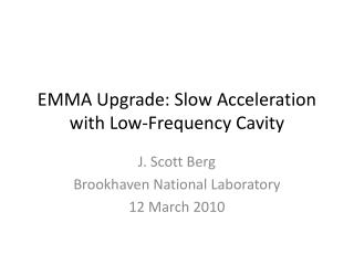 EMMA Upgrade: Slow Acceleration with Low-Frequency Cavity