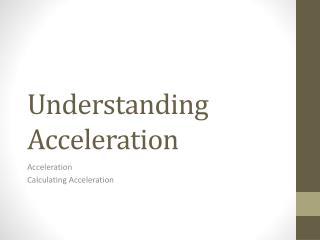 Understanding Acceleration