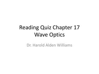Reading Quiz Chapter 17 Wave Optics