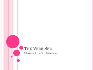 The Verb Ser