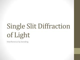 Single Slit Diffraction of  Light