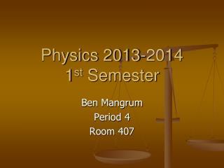 Physics 2013-2014 1 st  Semester