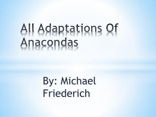 All Adaptations Of       Anacondas