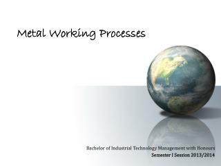 Metal  Working Processes