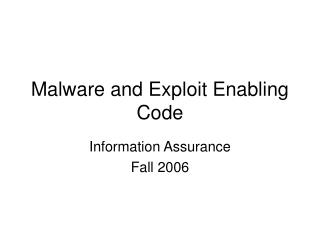 Malware and Exploit Enabling Code