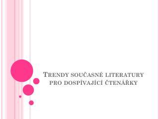 Trendy současné literatury pro dospívající čtenářky