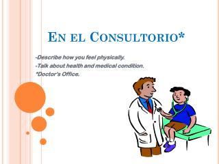 En el  Consultorio *