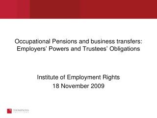 Occupational Pensions and business transfers: Employers  Powers and Trustees  Obligations