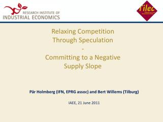 Relaxing Competition  Through Speculation - Committing to a Negative  Supply Slope