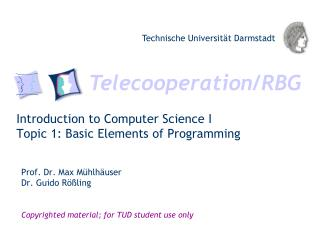 Introduction to Computer Science I Topic 1: Basic Elements  of Programming
