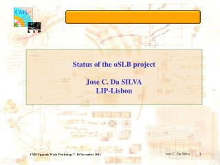 Status of the  oSLB  project Jose C. Da SILVA LIP-Lisbon