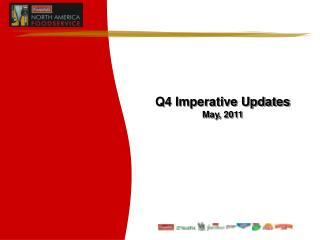 Q4 Imperative Updates May, 2011