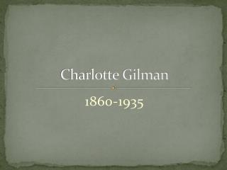 Charlotte  Gilman