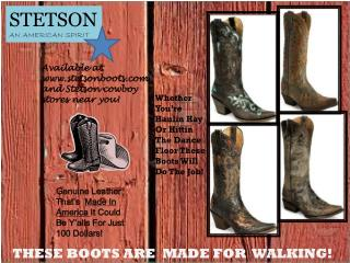 THESE BOOTS ARE  MADE FOR  WALKING!