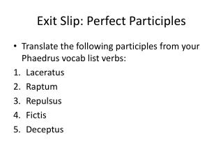 Exit Slip: Perfect Participles