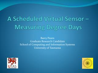 A Scheduled Virtual Sensor – Measuring Degree Days