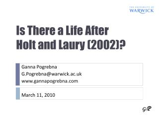 Is There a Life After  Holt and  Laury  (2002)?