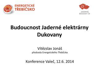 Budoucnost Jaderné elektrárny Dukovany