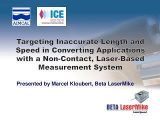 Presented by Marcel Kloubert, Beta LaserMike
