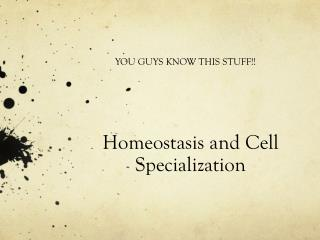 Homeostasis and Cell Specialization