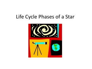 Life Cycle Phases of a Star