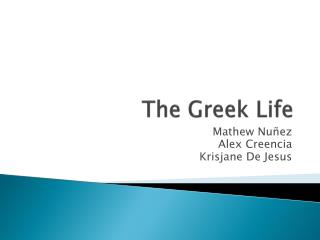 The Greek Life