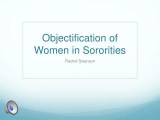 Objectification of Women in Sororities