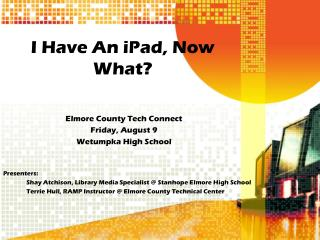 Elmore County Tech Connect Friday, August  9 Wetumpka High School