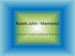Radek John - Memento