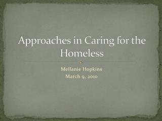 Approaches in Caring for the Homeless