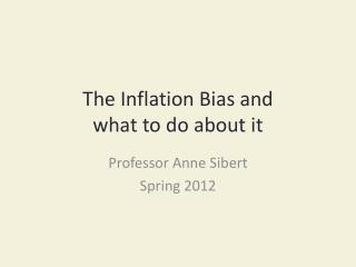 The Inflation Bias and  what to do about it