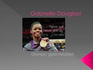 Gabrielle Douglas!